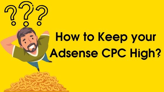 How to Keep your Adsense CPC High